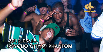 [ 2012.09.15 ] PSYCHO CITY @ PHANTOM