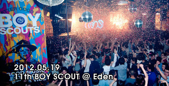 [ 2012.05.19 ] 11th BOYSCOUT @ Eden