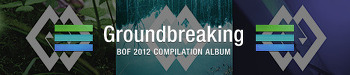 Groundbreaking -BOF2012 COMPILATION ALBUM-