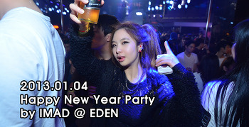 [ 2013.01.04 ] Happy New Year Party by IMAD @ EDEN