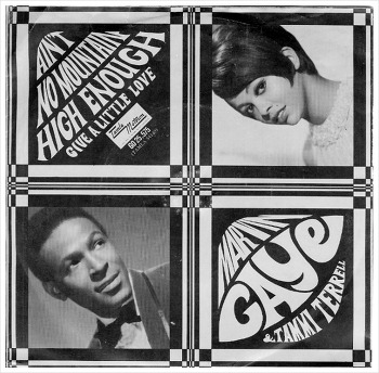Ain't No Mountain High Enough - Marvin Gaye & Tammi Terrell / 1967