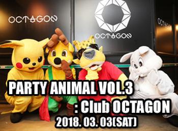 2018. 03. 03 (SAT) PARTY ANIMAL VOL.3 @ OCTAGON