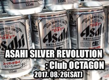 2017. 08. 26 (SAT) ASAHI SLIVER REVOLUTION @ OCTAGON