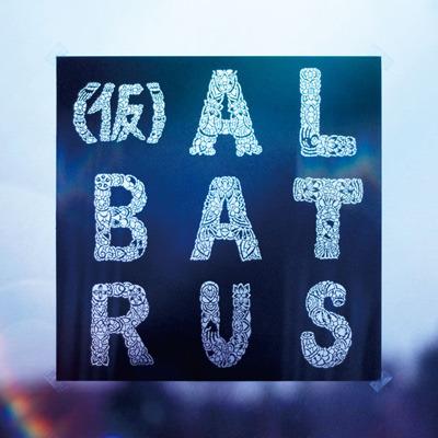 (仮)ALBATRUS/ALBATRUS 'New Release'