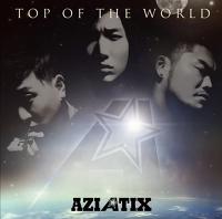 """"""" Top Of The World ... """" - AZIATIX  자동재생/반복듣기/가사/뮤비"""